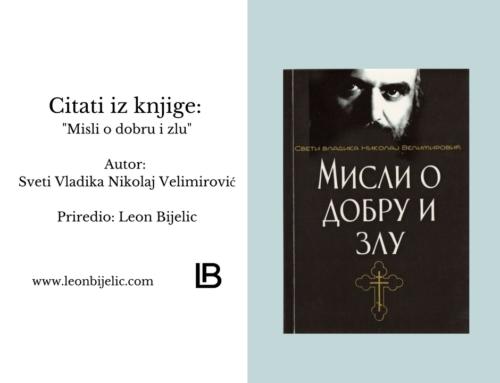 """SVETI VLADIKA NIKOLAJ VELIMIROVIĆ – CITATI IZ KNJIGE: """"MISLI O DOBRU I ZLU"""""""