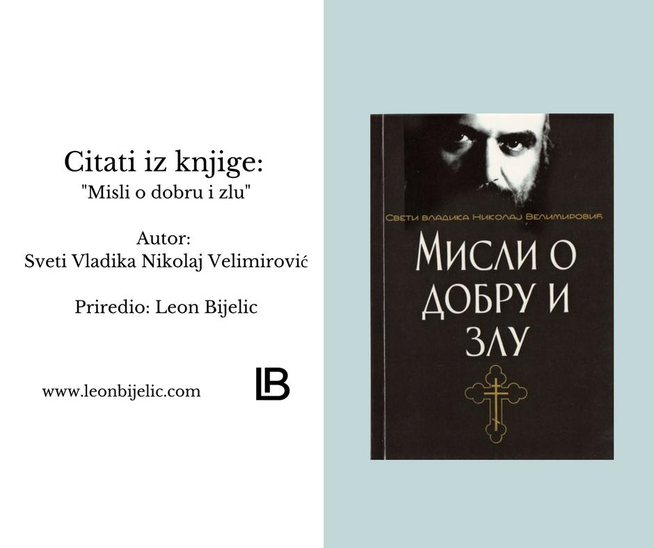 Sveti Vladika Nikolaj Velimirović - Citati iz knjige - Misli o dobru i zlu