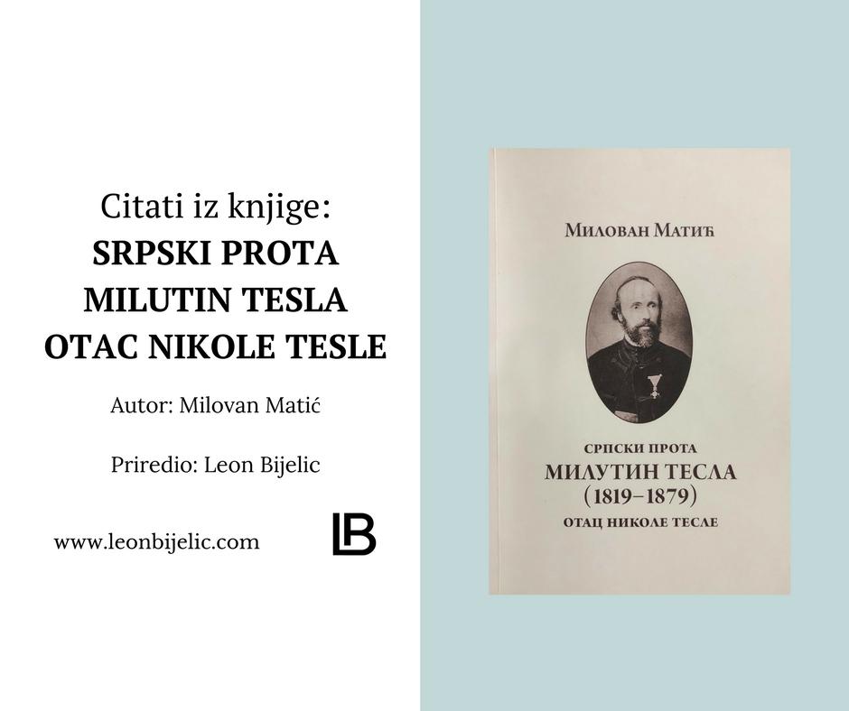 MILOVAN MATIC - MILUTIN TESLA OTAC NIKOLE TESLE - CITATI IZ KNJIGE