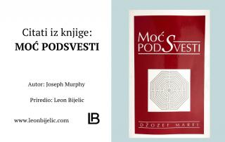 Citati iz Knjiga: Moć podsvesti - Autor Joseph Murphy