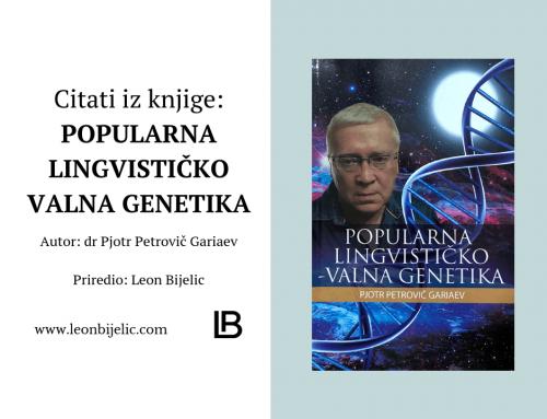 CITATI IZ KNJIGE: VALNA / TALASNA GENETIKA – PJOTR GARIAEV