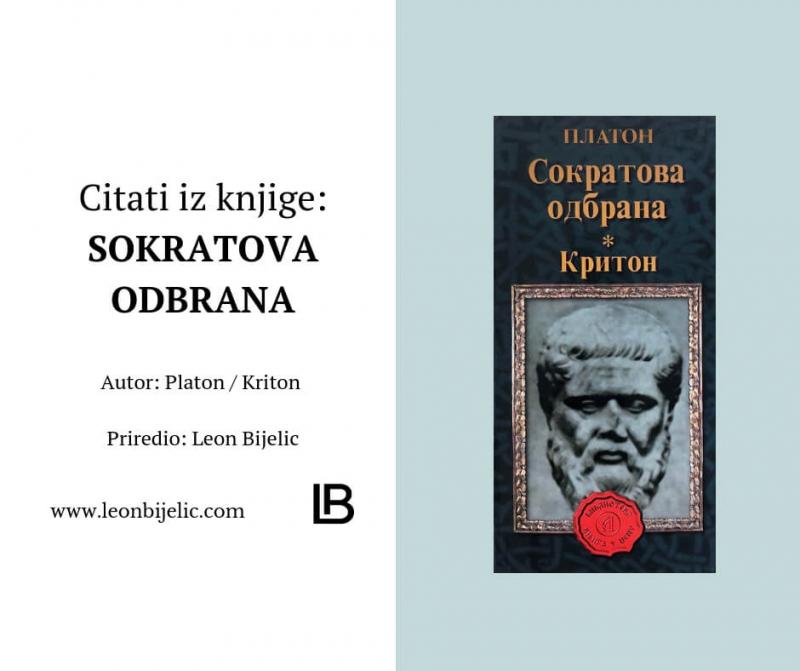 Citati iz knjige: Sokratova odbrana - Platon i Kriton