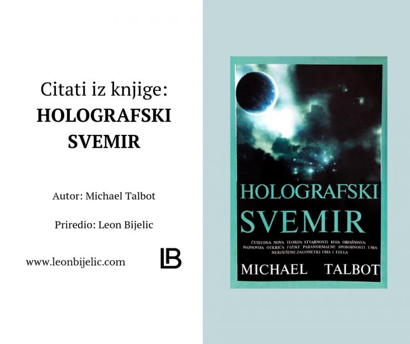 Citati iz knjige - Holografski svemir - Michael Talbot - Priredio Leon Bijelic