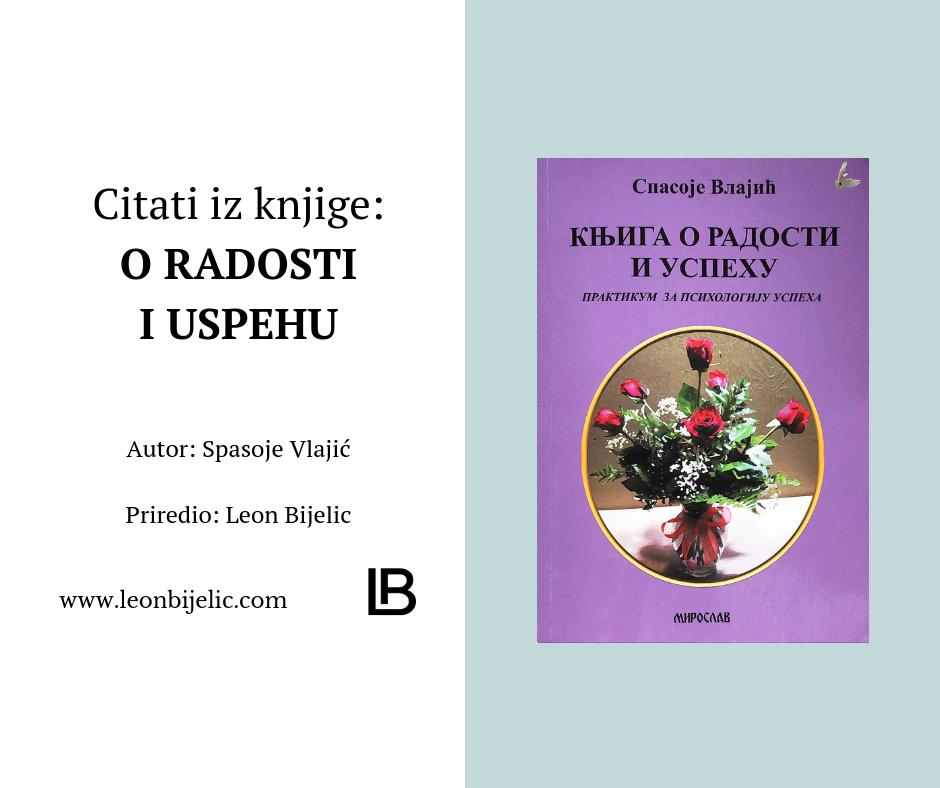 Citati izreke iz knjige - O radosti i uspehu - Autor Spasoje Vlajić