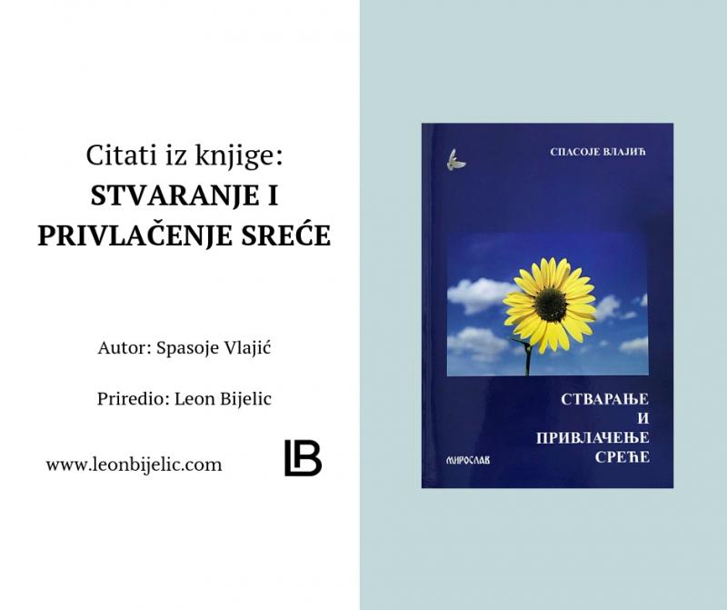 Spasoje Vlajić - Stvaranje i privlačenje sreće - Citati iz knjige i knjiga