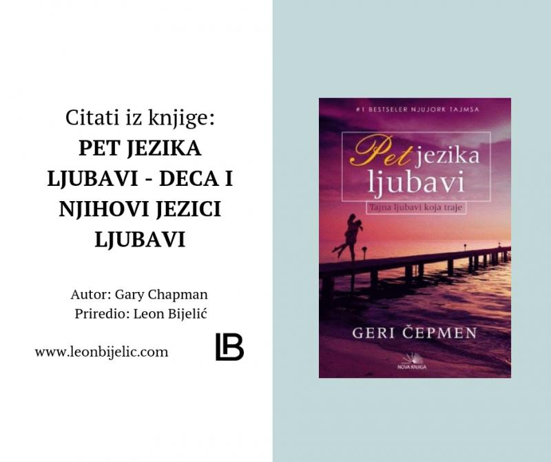 Citati iz knjige - Pet Jezika Ljubavi - Citati iz knjige - Pet Jezika Ljubavi - Gary Chapman 5 - Knjiga - Ljubav - Deca i njihovi primarni jezici.jpg